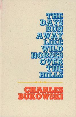 I'll leave my goodbyes up to Charles Bukowski; he's better with them than I am.